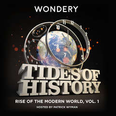 Tides of History: Rise of the Modern World, Vol. 1 Audiobook, by Patrick Wyman