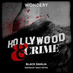 Hollywood & Crime: Black Dahlia Audiobook, by Author Info Added Soon