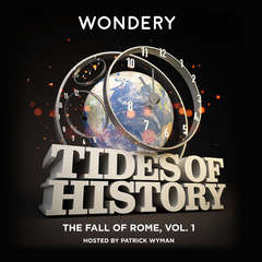 Tides of History: The Fall of Rome, Vol. 1 Audiobook, by Patrick Wyman