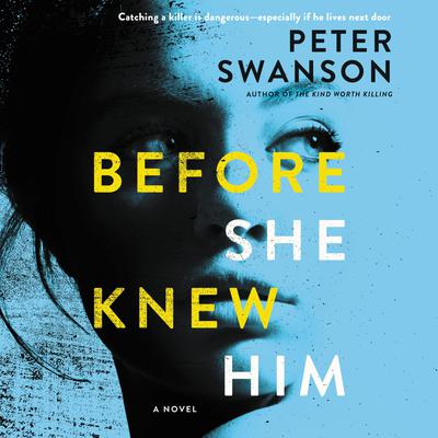 Before She Knew Him: A Novel Audiobook, by Peter Swanson