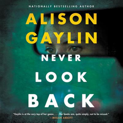 Never Look Back: A Novel Audiobook, by Alison Gaylin