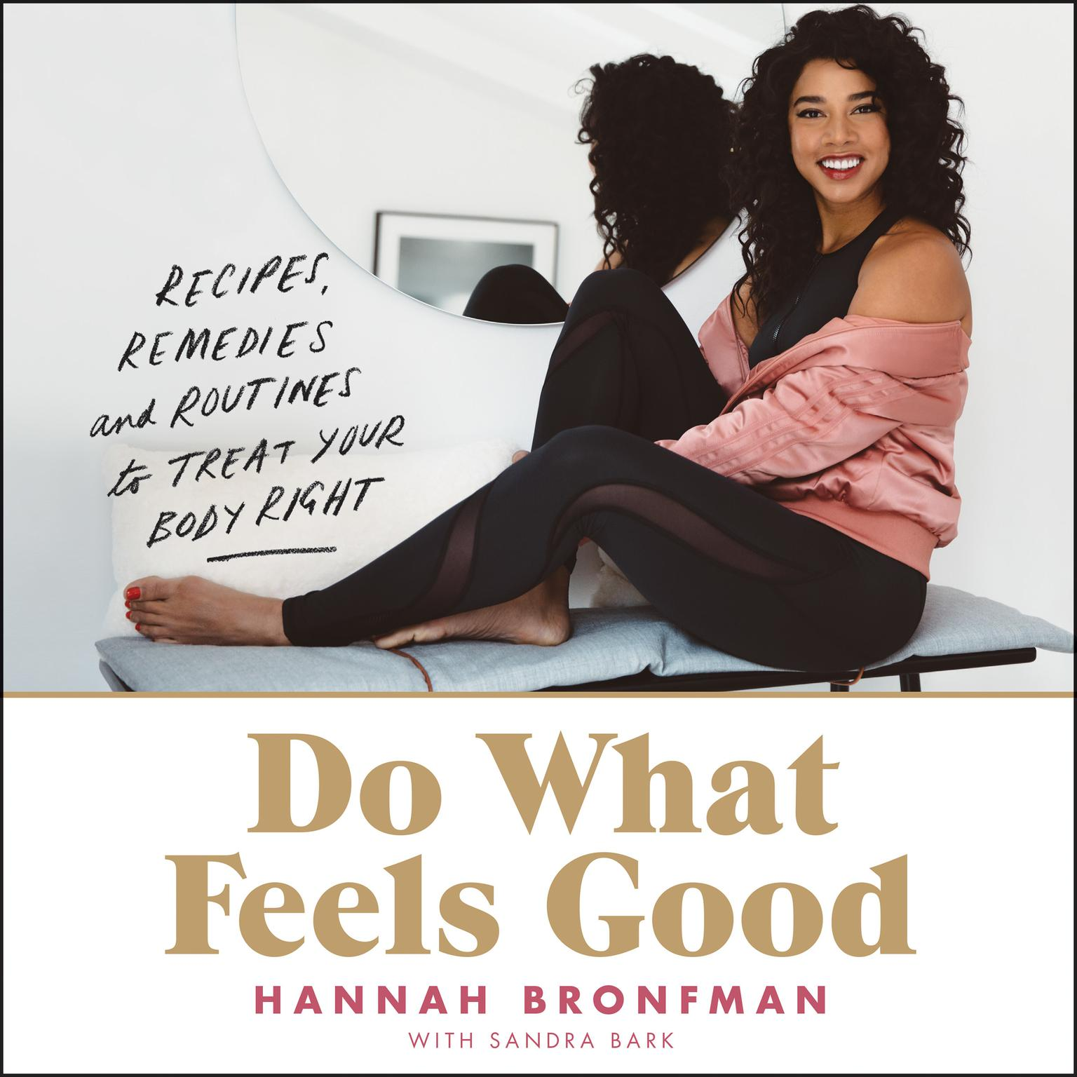 Printable Do What Feels Good: Recipes, Remedies, and Routines to Treat Your Body Right Audiobook Cover Art
