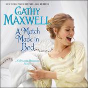 A Match Made in Bed: A Spinster Heiresses Novel Audiobook, by Cathy Maxwell