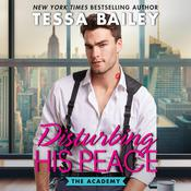 Disturbing His Peace: The Academy Audiobook, by Tessa Bailey