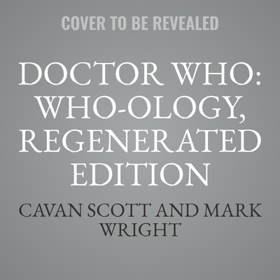 Doctor Who: Who-ology, Regenerated Edition: The Official Miscellany Audiobook, by Cavan Scott