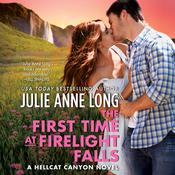 The First Time at Firelight Falls: A Hellcat Canyon Novel Audiobook, by Julie Anne Long|