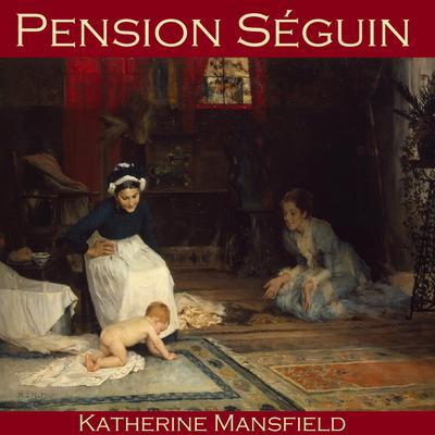 Pension Séguin Audiobook, by Katherine Mansfield