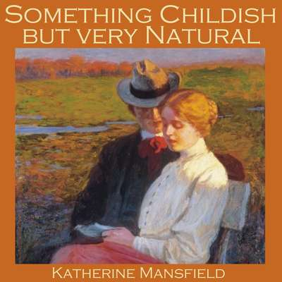 Something Childish but Very Natural Audiobook, by Katherine Mansfield