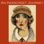 An Indiscreet Journey Audiobook, by Katherine Mansfield