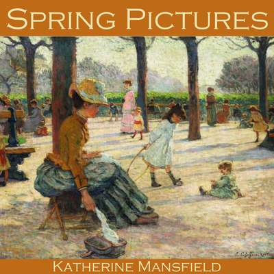 Spring Pictures Audiobook, by Katherine Mansfield