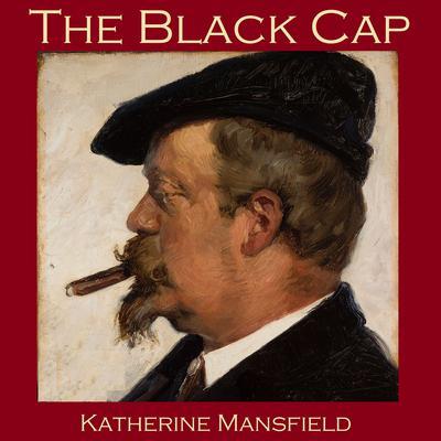 The Black Cap Audiobook, by Katherine Mansfield