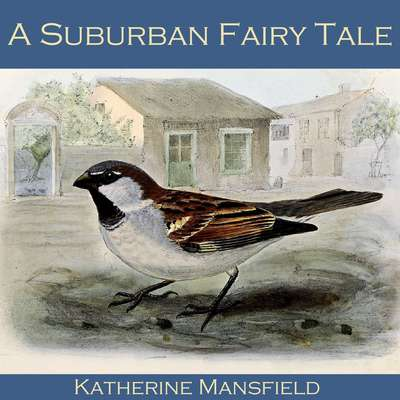 A Suburban Fairy Tale Audiobook, by Katherine Mansfield