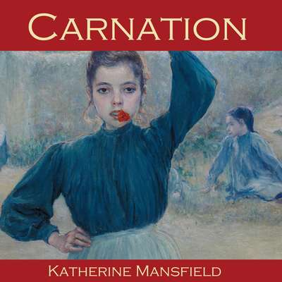 Carnation Audiobook, by Katherine Mansfield