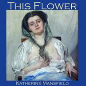 This Flower Audiobook, by Katherine Mansfield