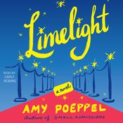 Limelight: A Novel Audiobook, by Amy Poeppel