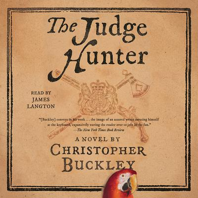 The Judge Hunter Audiobook, by Christopher Buckley