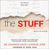 The Stuff: Unlock Your Power to Overcome Challenges, Soar, and Succeed Audiobook, by Sampson Davis