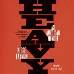 Heavy: An American Memoir Audiobook, by Kiese Laymon