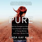 Pure: Inside the Evangelical Movement that Shamed a Generation of Young Women and How I Broke Free Audiobook, by Author Info Added Soon