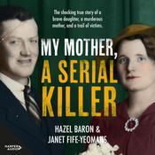 My Mother, a Serial Killer Audiobook, by Hazel Baron