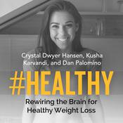 #Healthy: Rewiring the Brain for Healthy Weight Loss Audiobook, by