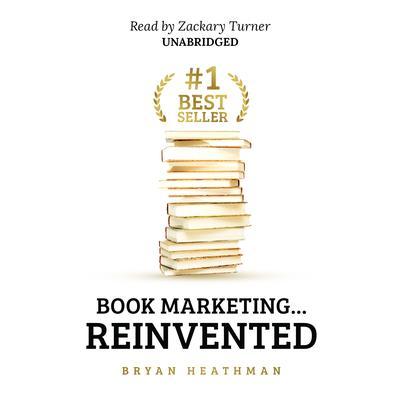 #1 Best Seller: Book Marketing … Reinvented Audiobook, by Bryan Heathman