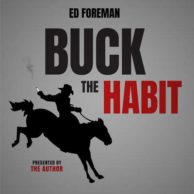 Buck the Habit: Quit Smoking through Mental Power and Hypnotic Relaxation Audiobook, by Ed Foreman
