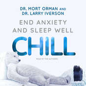 Chill: End Anxiety and Sleep Well Audiobook, by Larry Iverson|