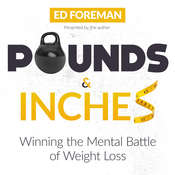 Pounds and Inches: Winning the Mental Battle of Weight Loss Audiobook, by Author Info Added Soon