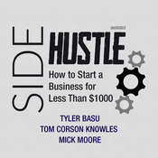 Sidehustle: How to Start a Business for Less Than $1,000 Audiobook, by