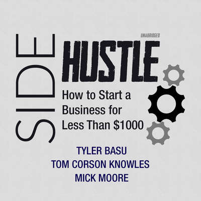 Sidehustle: How to Start a Business for Less Than $1,000 Audiobook, by Tyler Basu