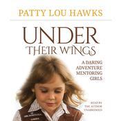 Under Their Wings: A Daring Adventure Mentoring Girls Audiobook, by