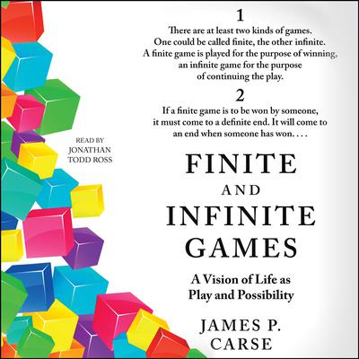 Finite and Infinite Games: A Vision of Life as Play and Possibility Audiobook, by James Carse