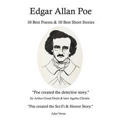 Edgar Allan Poe: 10 Best Poems & 10 Best Short Stories: Edgar Allan Poe: 10 Best Poems & 10 Best Short Stories Audiobook, by Edgar Allan Poe