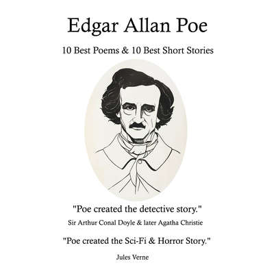 Edgar Allan Poe: 10 Best Poems & 10 Best Short Stories: Edgar Allan Poe: 10 Best Poems & 10 Best Short Stories Audiobook, by Edgar Allan Poe