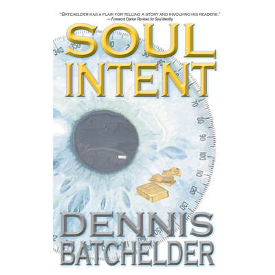 Soul Intent (Book 2) Audiobook, by Dennis Batchelder