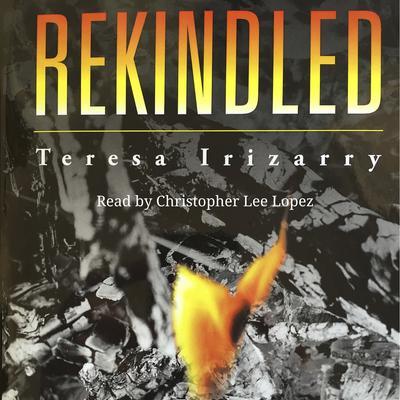 REKINDLED Audiobook, by Teresa Irizarry