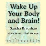 Wake Up Your Body and Brain Audiobook, by Sandra Bradshaw