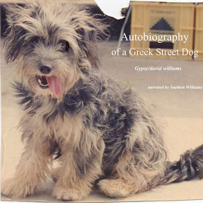 Autobiography of a Greek Street Dog Audiobook, by David Williams