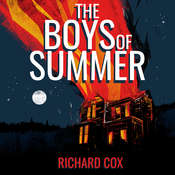 The Boys of Summer: A Novel Audiobook, by Richard Cox