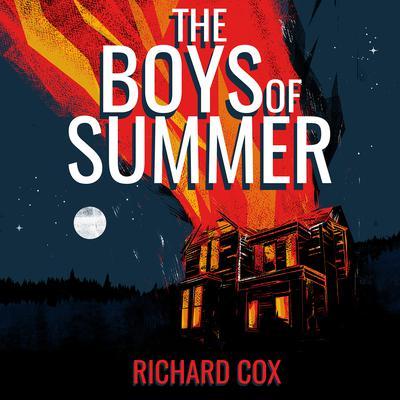 The Boys of Summer: A Novel Audiobook, by Richard Cox