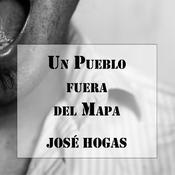 Un Pueblo fuera del Mapa Audiobook, by José Hogas