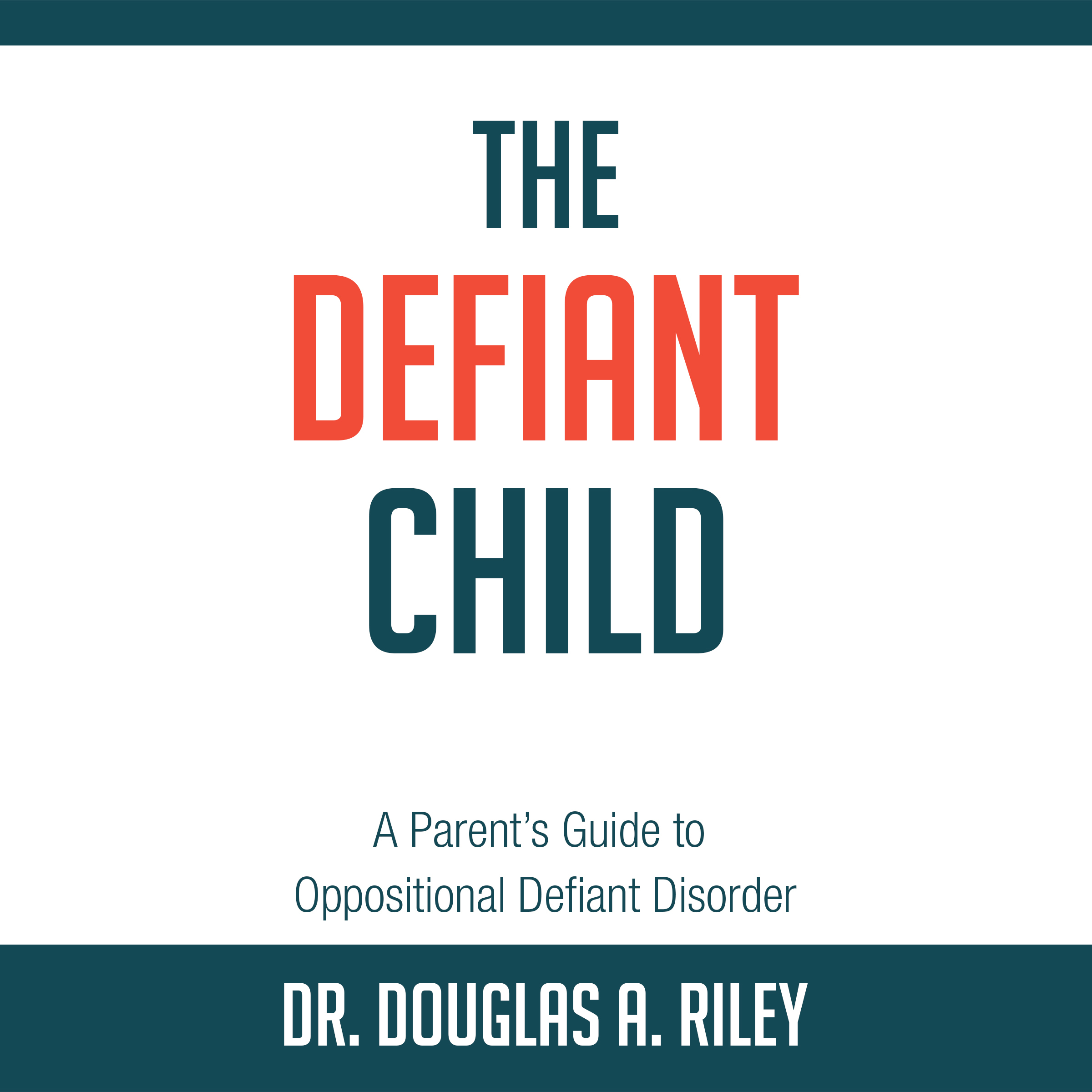 Printable The Defiant Child: A Parent's Guide to Oppositional Defiant Disorder Audiobook Cover Art