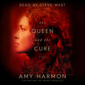 The Queen and the Cure Audiobook, by Amy Harmon