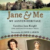 Jane and Me: My Austen Heritage Audiobook, by Caroline Jane Knight