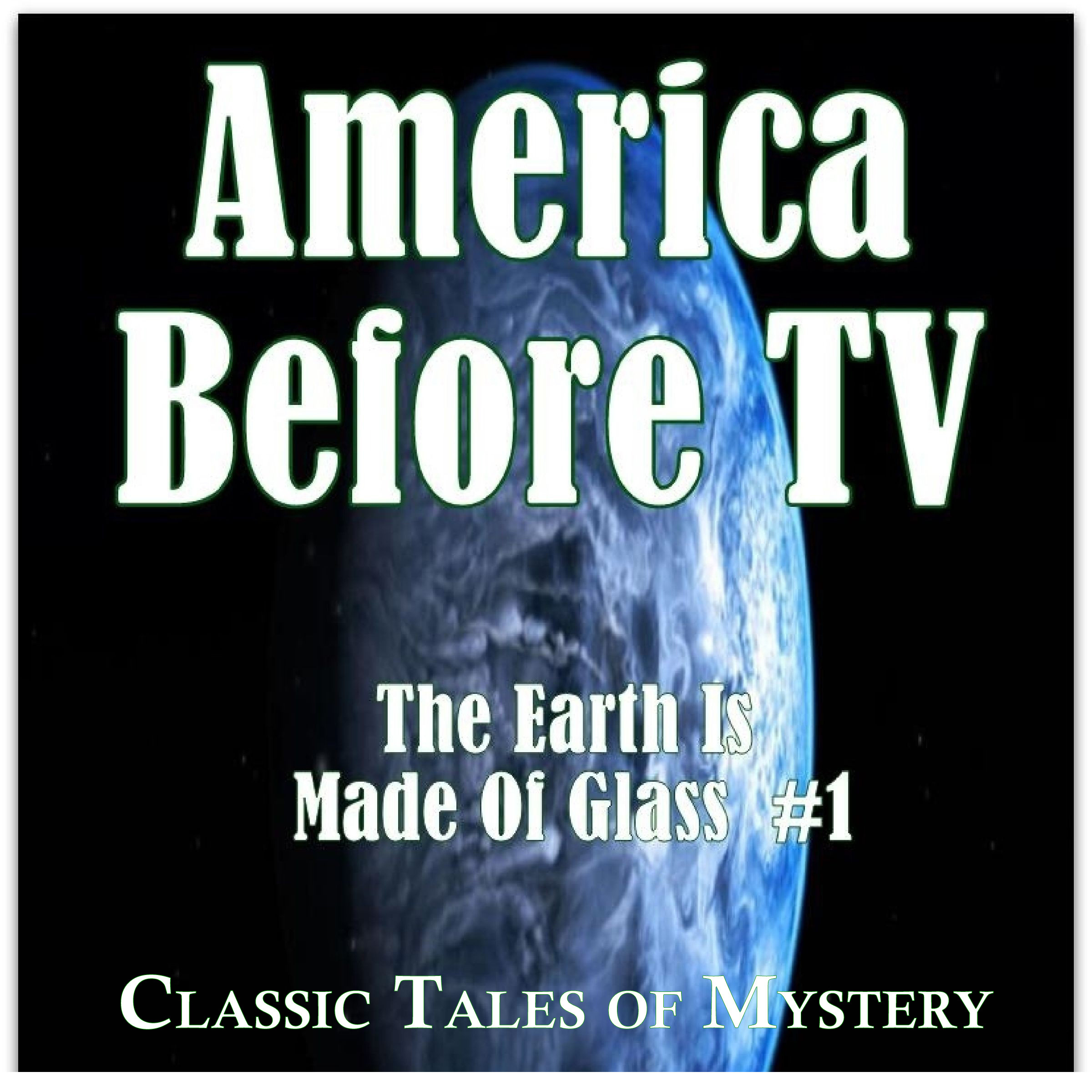Printable America Before TV - The Earth Is Made Of Glass  #1 Audiobook Cover Art