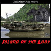 Audio Books:  Island of the Lost Audiobook, by Classics Reborn Audio Publishing