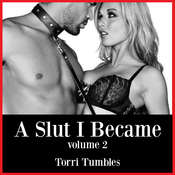 A Slut I Became #2 Audiobook, by Torri Tumbles