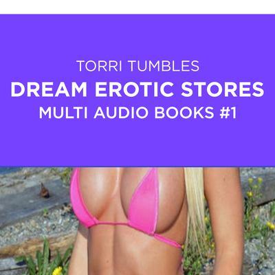 Dream Erotic Stories Multi Audio Books #1 Audiobook, by