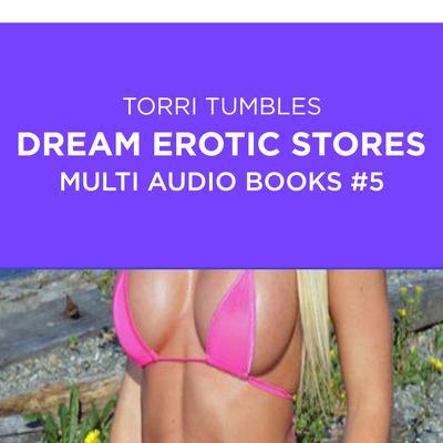 Dream Erotic Stories Multi Audio Books #5 Audiobook, by